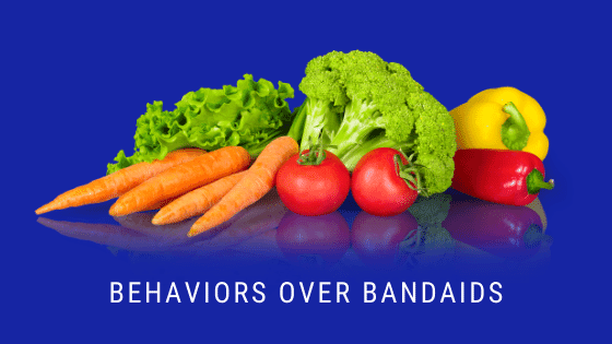 Behaviors Over Bandaids For Better Health