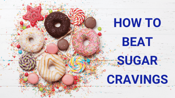 How Can You Beat Those Sugar Cravings?