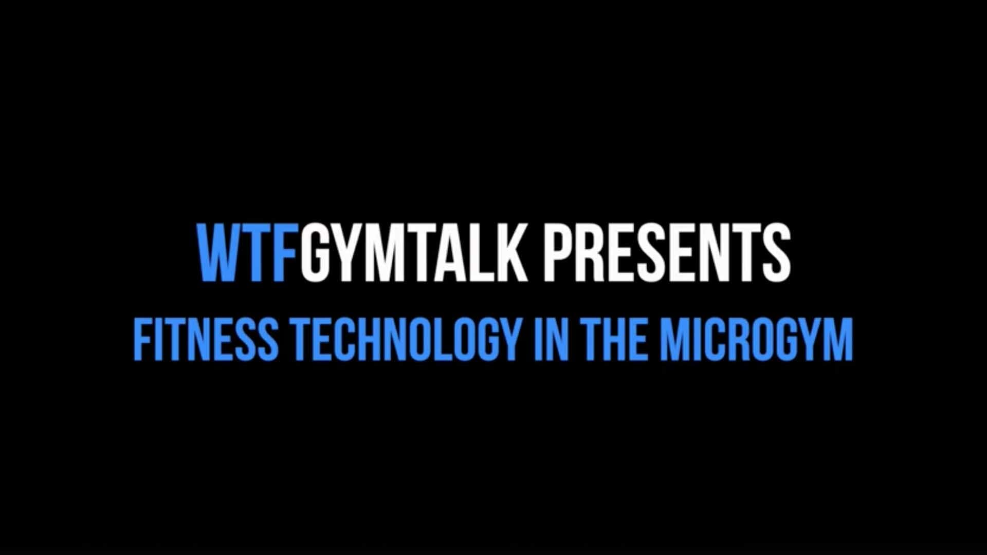 WTF Gym Talk | Technology In The Microgym