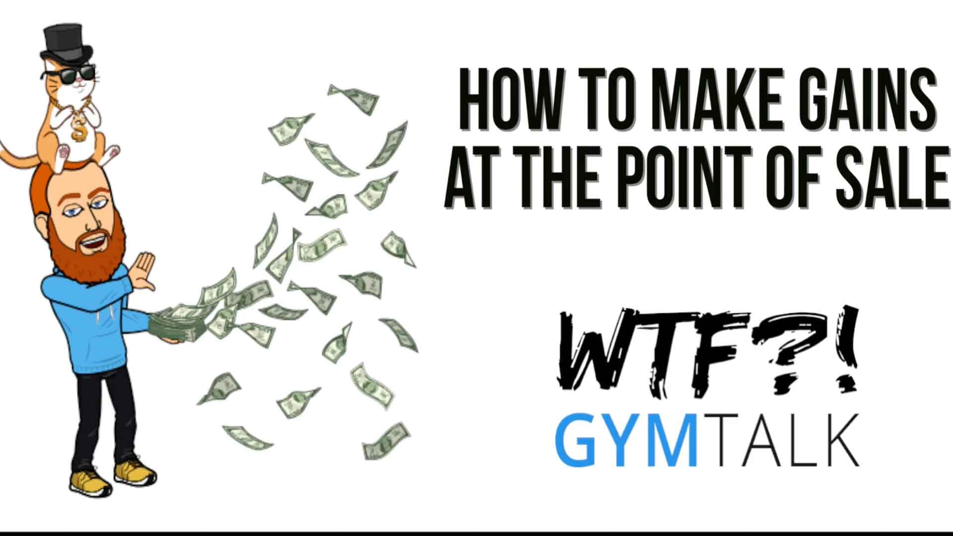 WTF Gym Talk | Making Gains At The Point Of Sale
