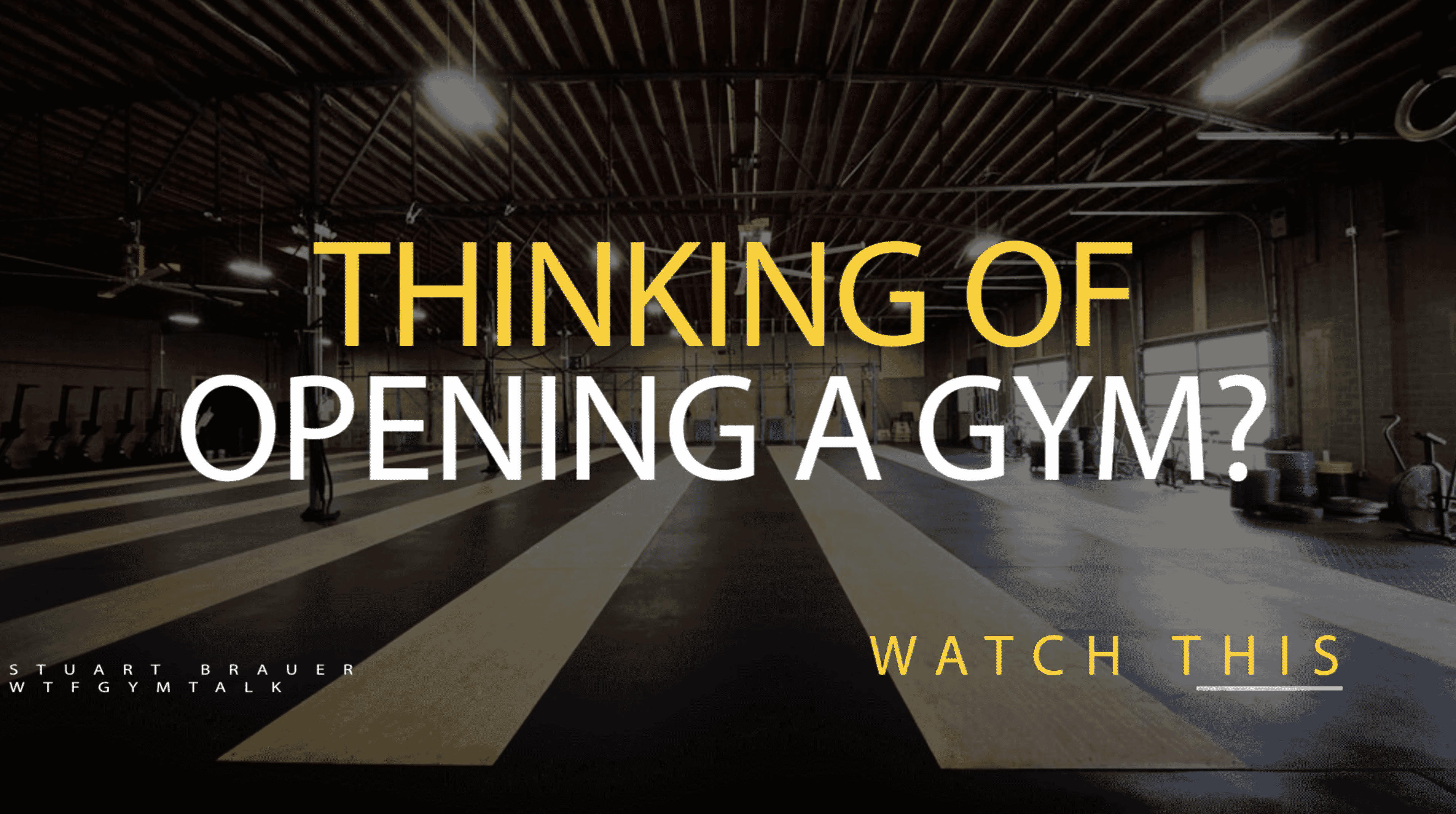 WTF Gym Talk | Watch This Before You Open a Gym