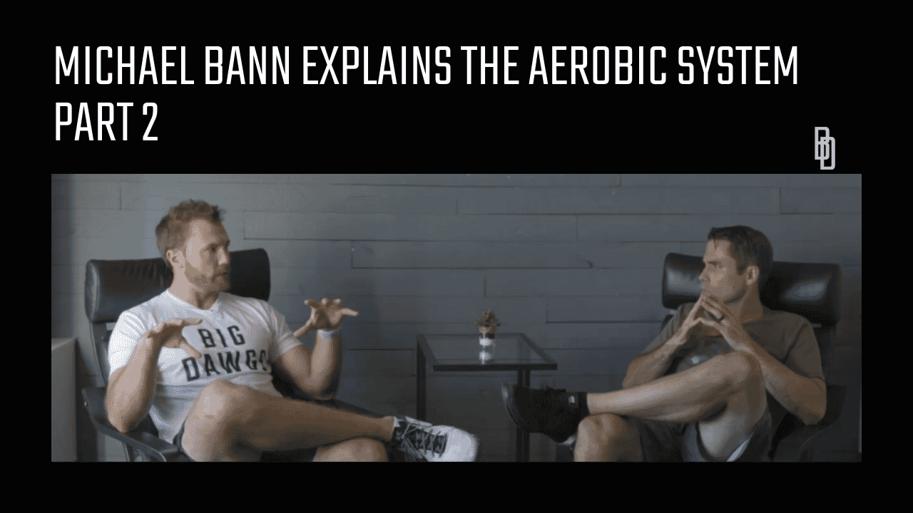 Coaches Chat  - Michael Bann Gives An In Depth Look Into The Aerobic System - Part 2