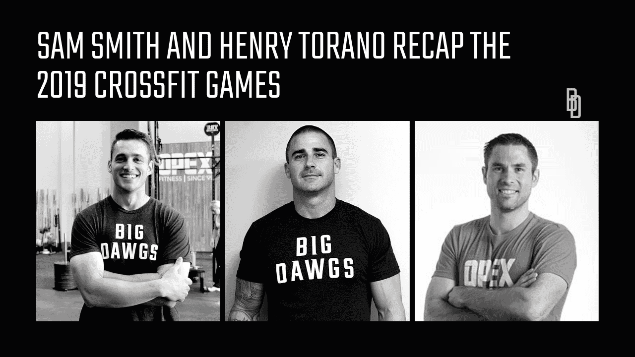 Coaches Chat - Sam Smith And Henry Torano Talk Athletes And The 2019 CrossFit Games