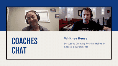 Coaches Chat - Whitney Reese Discusses Creating Positive Habits In Chaotic Environments