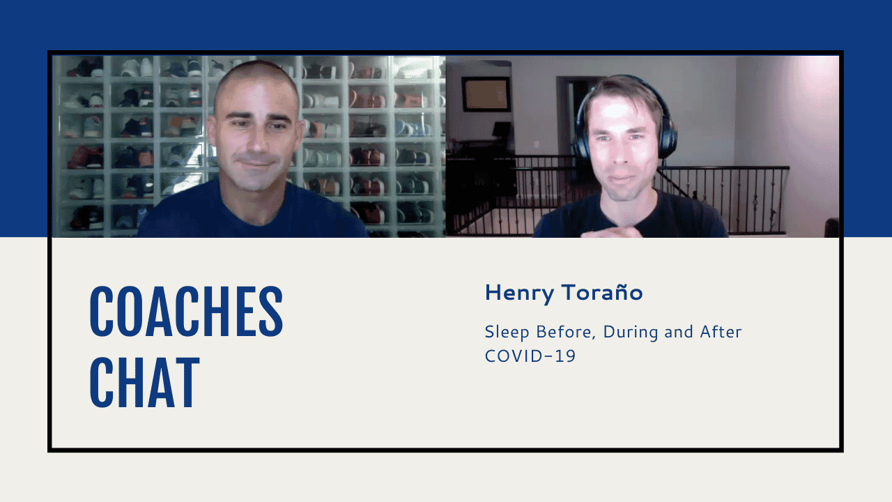 Coaches Chat - Henry Toraño Discusses Sleep Before, During and After COVID-19