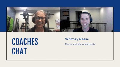 Coaches Chat - Whitney Reese Discusses Macro and Micro Nutrients