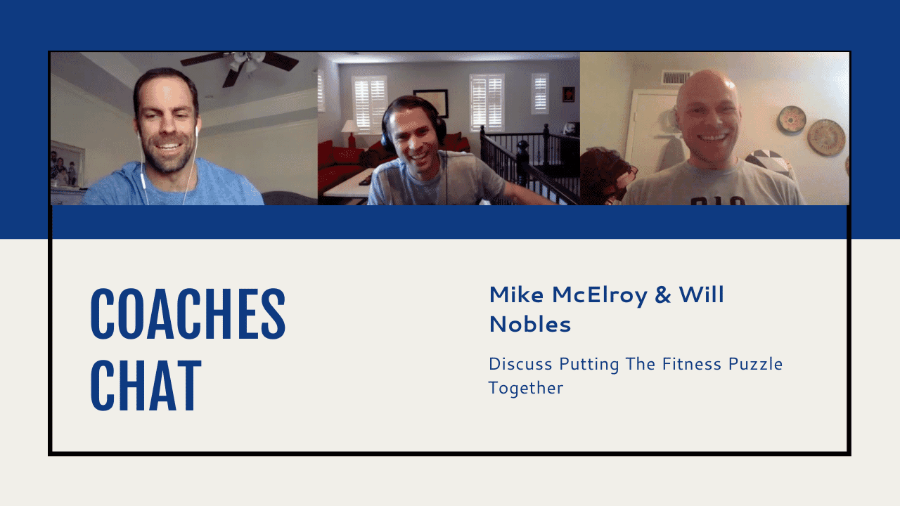 Coaches Chat - Mike McElroy and Will Nobles Discuss Putting The Fitness Puzzle Together