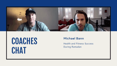Coaches Chat - Michael Bann Discusses Health and Fitness Success During Ramadan