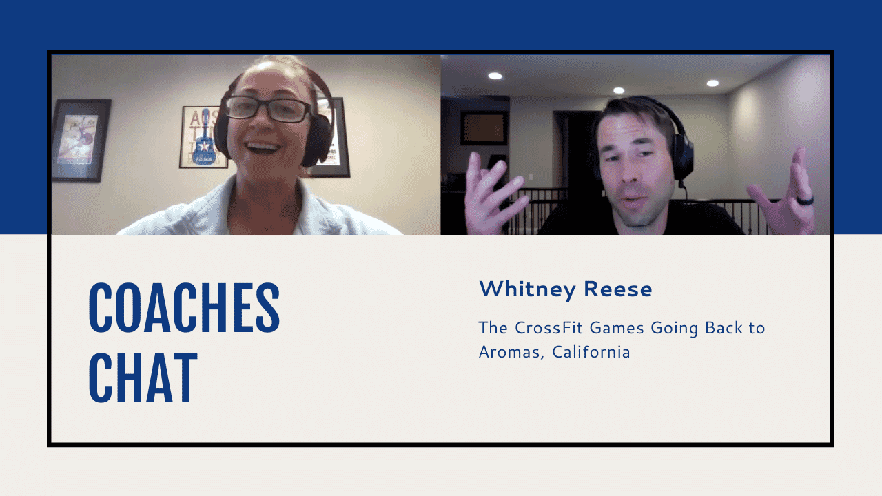 Coaches Chats - Whitney Reese Discusses The CrossFit Games Going Back to Aromas, California
