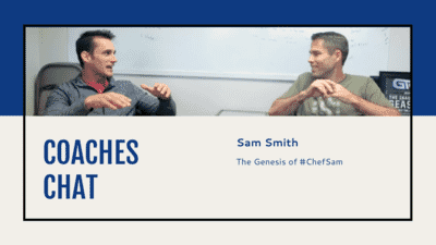 Coaches Chat - The Genesis of #ChefSam for Sam Smith