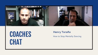 Coaches Chat - Henry Torano Discusses How To Stop Mentally Dancing