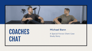 Coaches Chat - Michael Bann Shares A Special Forces Client Case Study Story