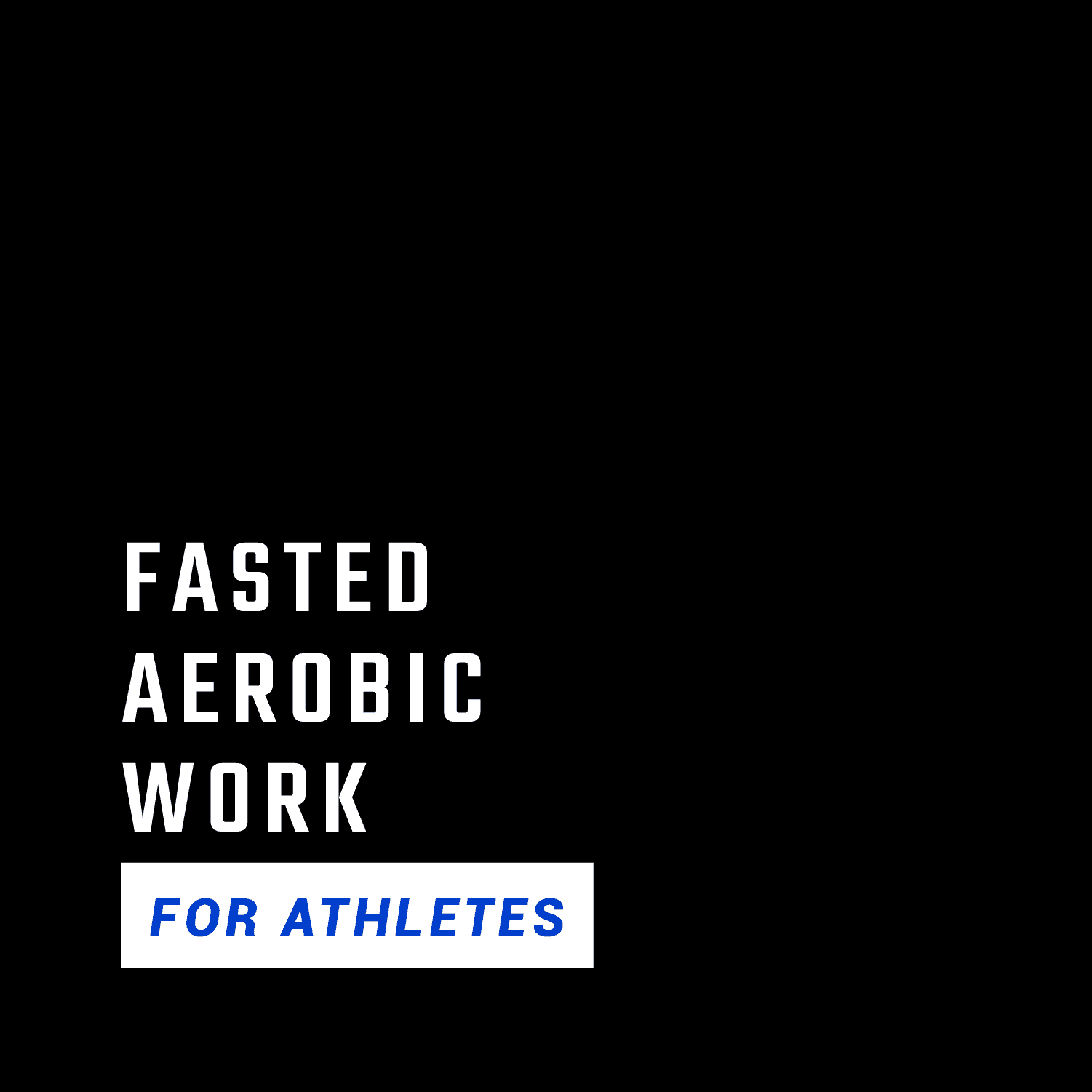 Fasted Aerobic Work