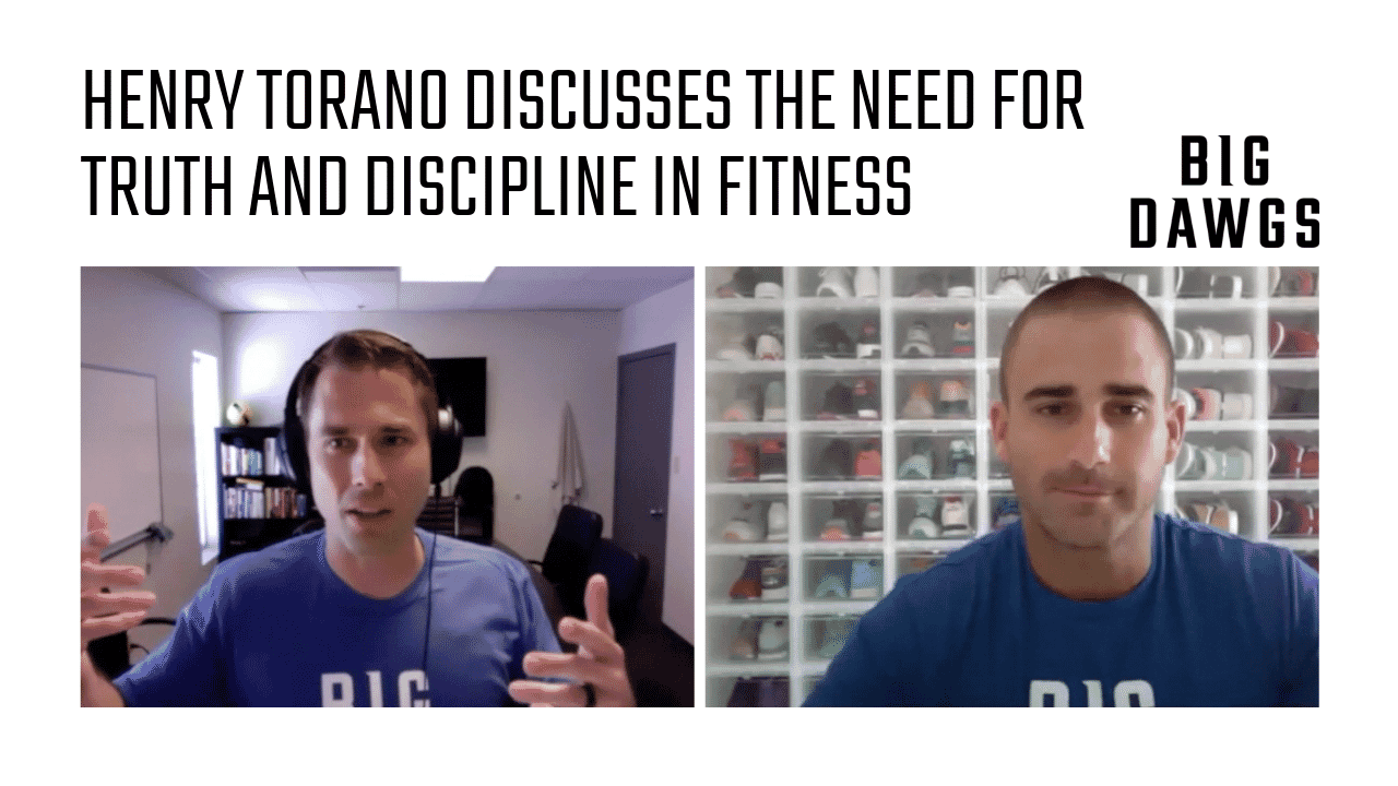 Coach Chat - Henry Torano Discusses The Need For Truth And Discipline In Fitness