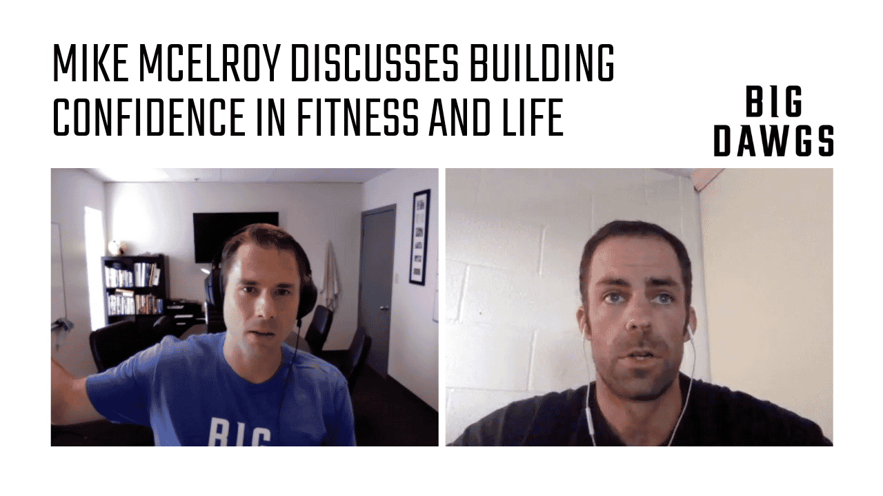 Coach Chat - Mike McElroy Discusses Building Confidence In Fitness And Life