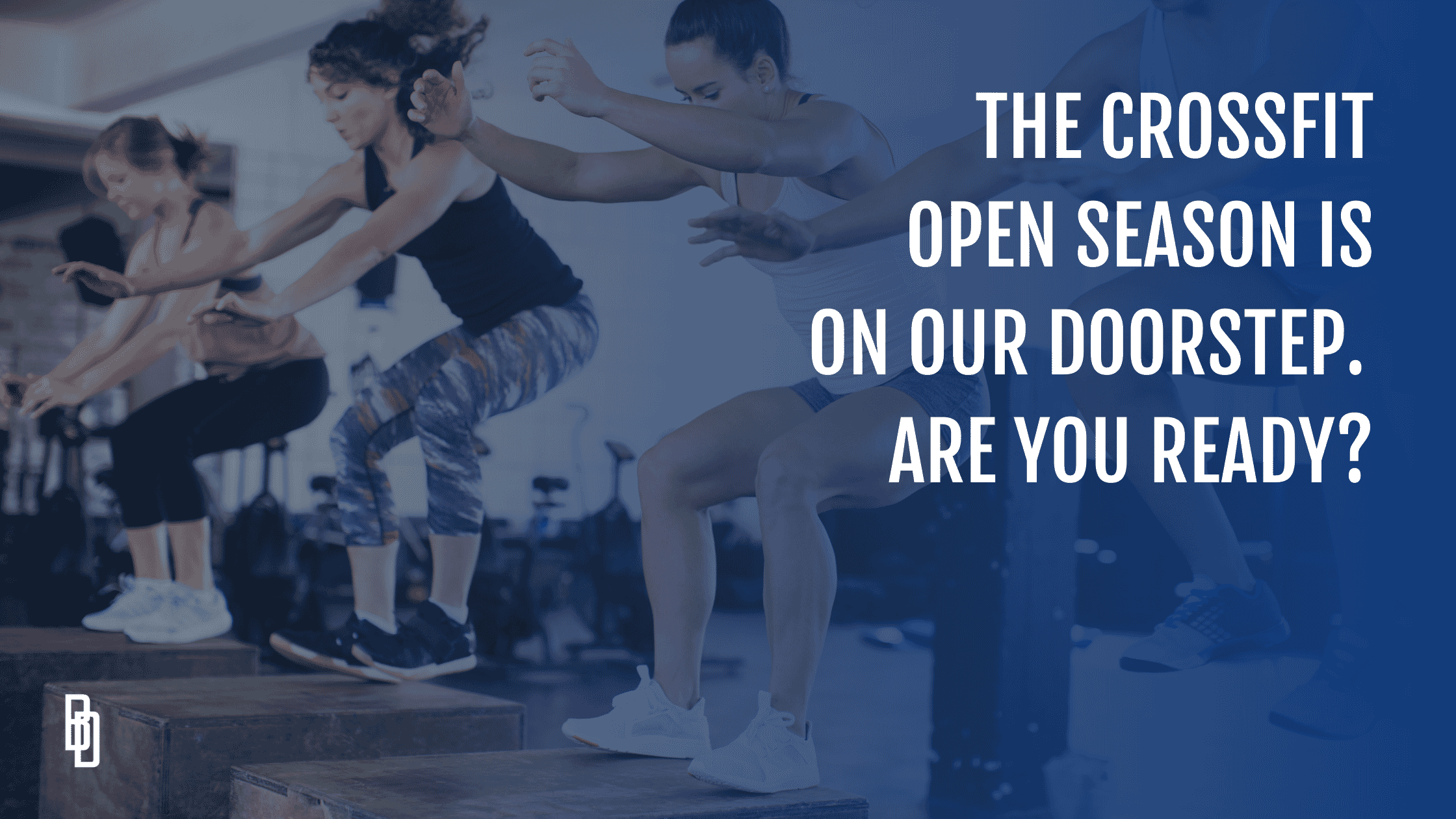 The CrossFit Open season is on our doorstep. ARE YOU READY?