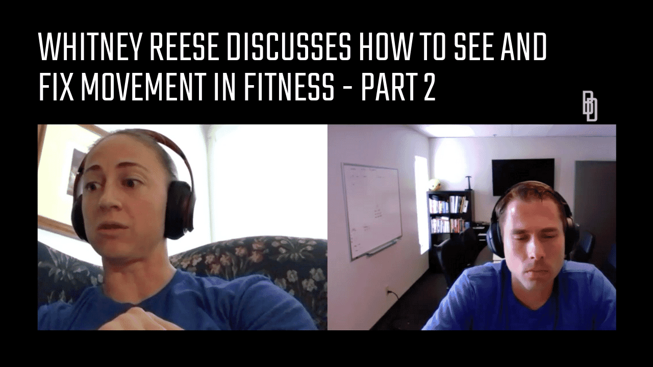 Coaches Chat - Whitney Reese Discusses How To See And Fix Movement In Fitness - Part 2
