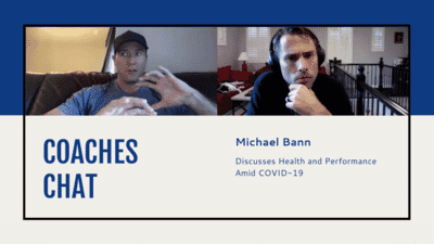 COACHES CHAT - Michael Bann Discusses Health and Performance Amid Covid-19