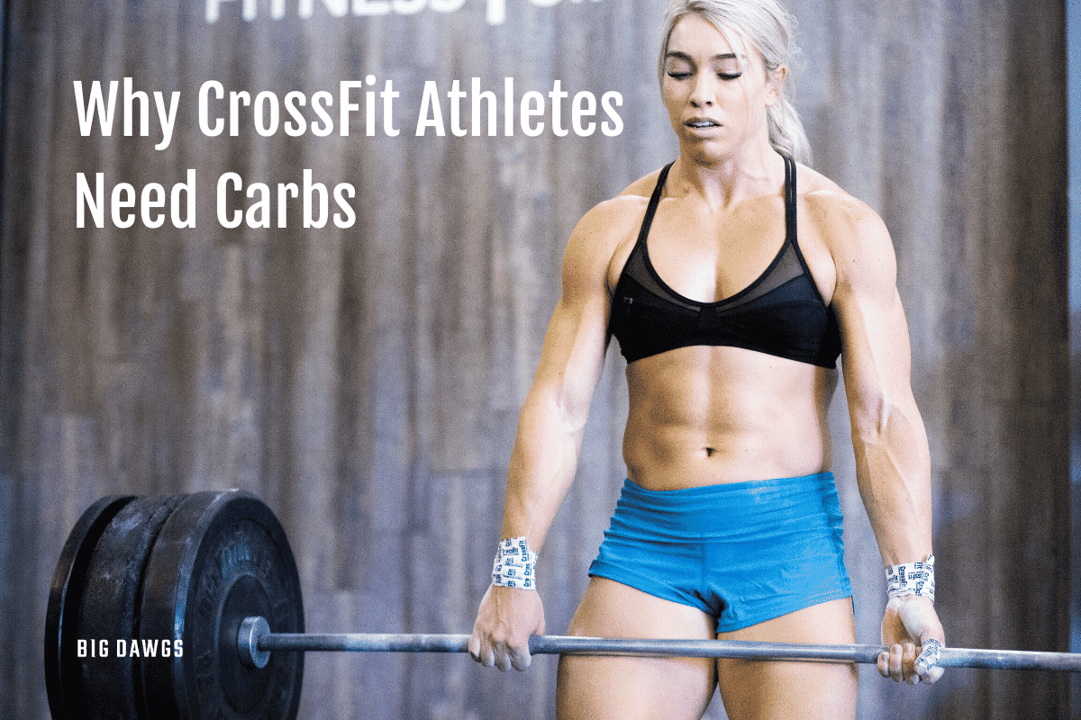 Why CrossFit Athletes Need Carbs