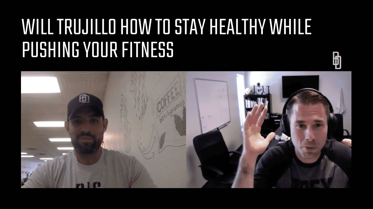 Coaches Chat - Will Trujillo Explains How To Stay Healthy While Pushing Your Fitness Intensity