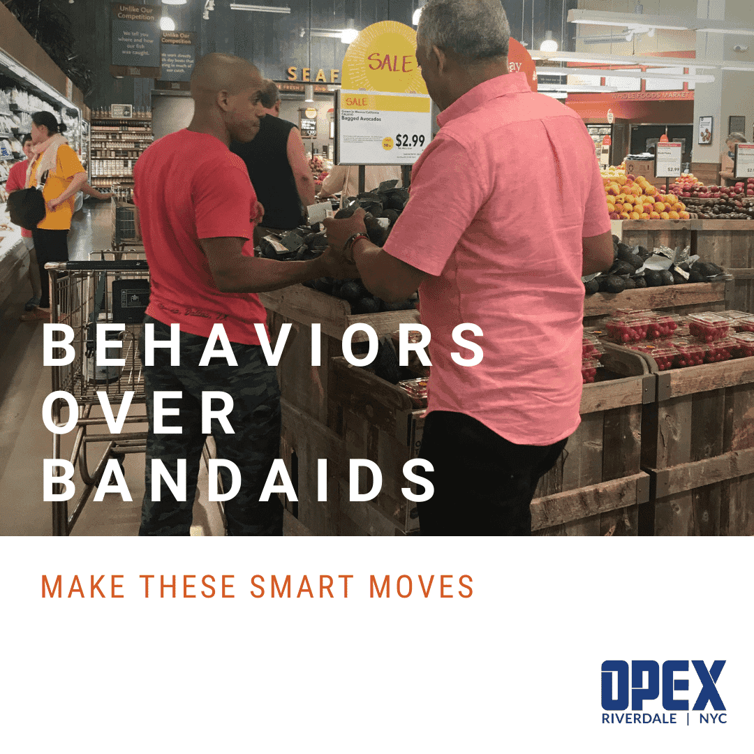 Behaviors over bandaids