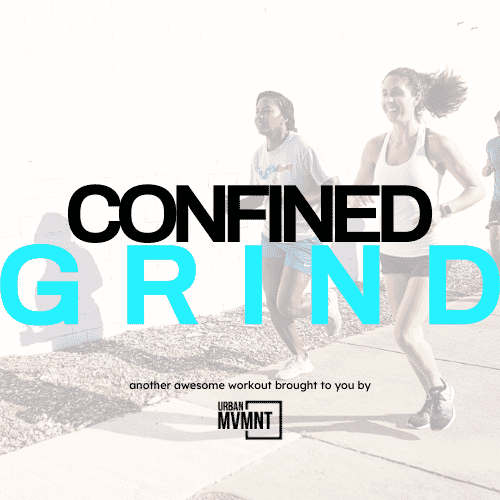 Confined GRIND:  Go the [social] distance by completing an epic MVMNT challenge